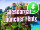 DESCARGAR Launcher FÉNIX Minecraft