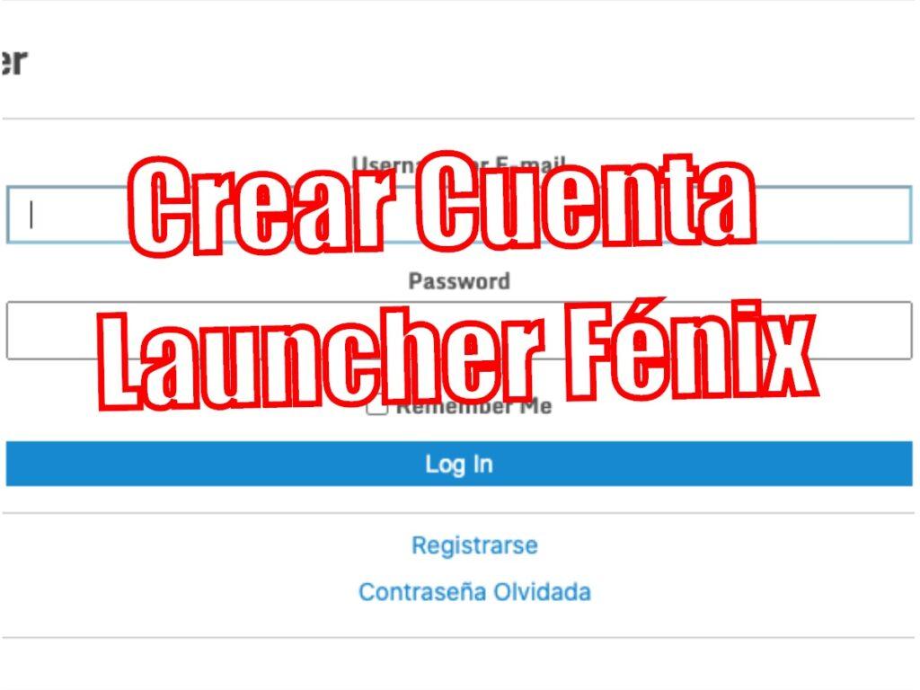 Crear Cuenta en Launcher Fénix