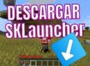 DESCARGAR SKLauncher Minecraft