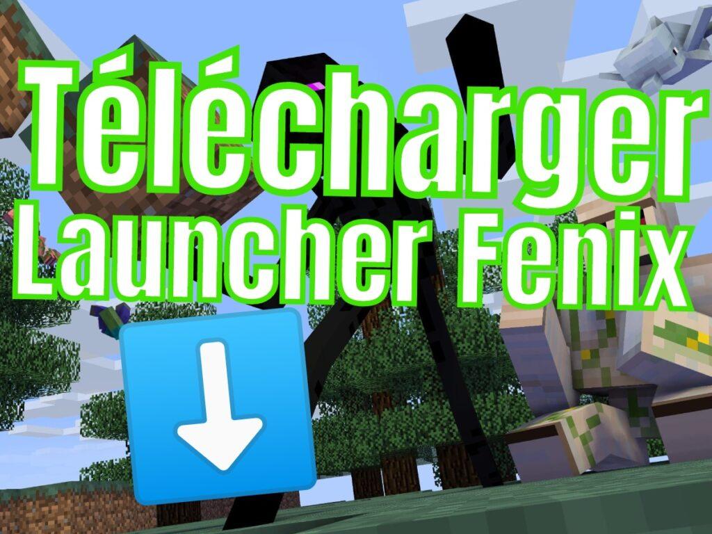 Télécharger le Launcher Fenix Minecraft