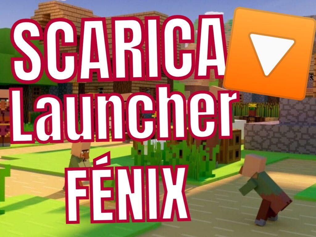 Scarica Launcher Fenix Minecraft