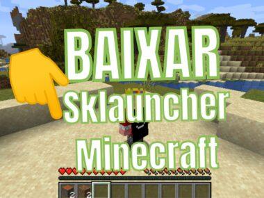 BAIXAR e INSTALAR o SKLauncher 3.0 para Minecraft em seu PC e Mac (2021)